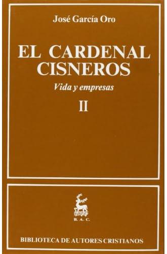 El Cardenal Cisneros. Vida Y Empresas. Ii: 2