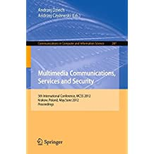 Multimedia Communications, Services and Security: 5th International Conference, MCSS 2012, Krakow, Poland, May 31--June 1, 2012. Proceedings