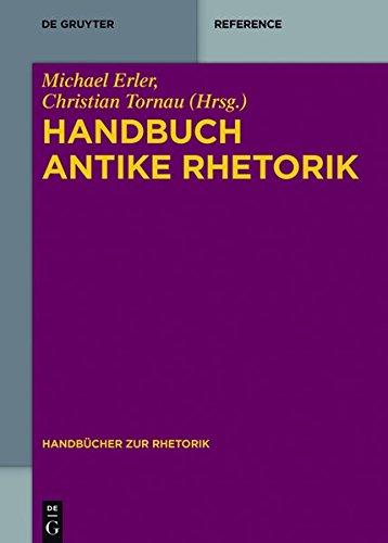 Handbuch Antike Rhetorik (Handbücher Rhetorik, Band 1)