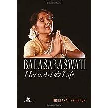 Balasaraswati: Her Art and Life