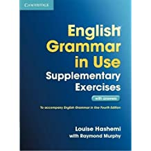 English Grammar in Use Supplementary Exercises: Book with Answers