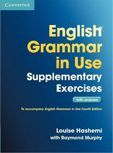English Grammar in Use Supplementary Exercises with Answers por Louise Hashemi