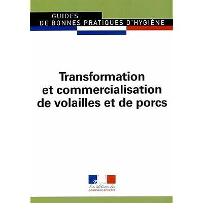 Transformation et commercialisation de volailles et de porcs - Ed 2004 - Guides de bonnes pratiques d'hygiène n° 5932