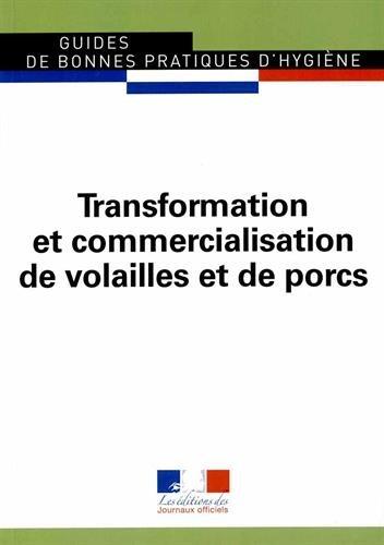 Transformation et commercialisation de volailles et de porcs - Ed 2004 - Guides de bonnes pratiques d'hygiène n° 5932 par Journaux officiels