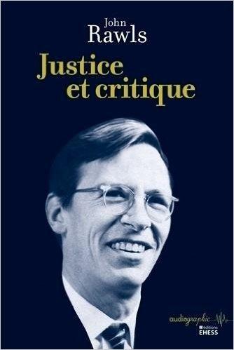 Justice et critique de John Rawls,Luc Foisneau (Traduction),Vronique Munoz-Dard (Traduction) ( 6 fvrier 2014 )