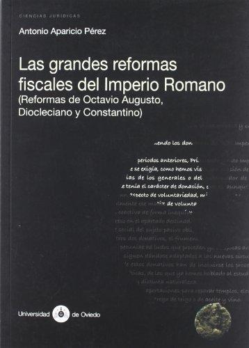 Las grandes reformas fiscales del imperio romano (Investigaciones de Humanidades) por Antonio Aparicio Pérez