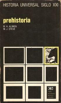 HISTORIA UNIVERSAL SIGLO VEINTIUNO. VOL. 1: PREHISTORIA