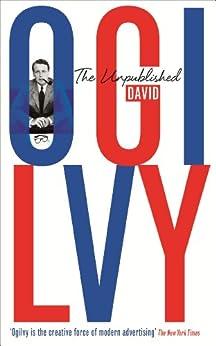 The Unpublished David Ogilvy by [Ogilvy, David]