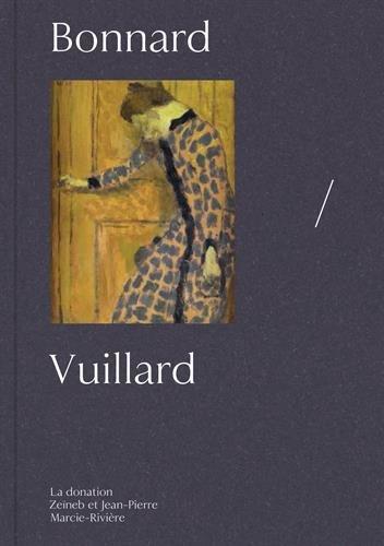 Vuillard/Bonnard : La donation Zeïneb et Jean-Pierre Marcie-Rivière