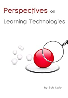 Perspectives On Learning Technologies by [Little, Bob]