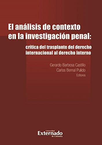 El análisis de contexto en la investigación penal:: crítica del trasplante del derecho internacional al derecho interno