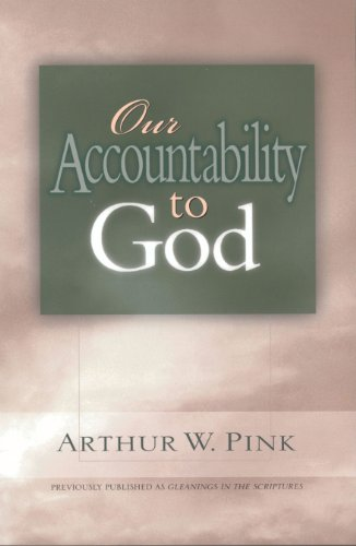 Our Accountability to God (Gleanings Series Arthur Pink) (English Edition)