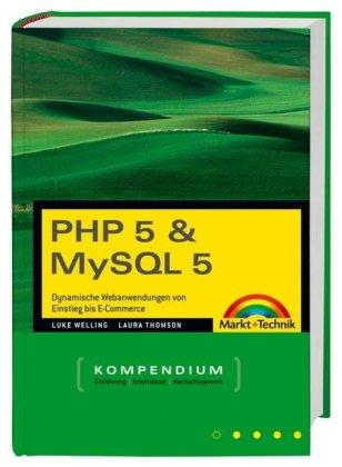 PHP 5 und MySQL 5 Kompendium