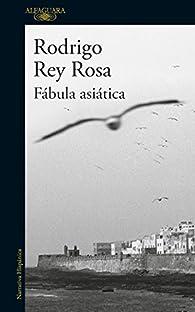 Fábula asiática par Rodrigo Rey Rosa