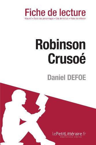 Robinson Crusoé de Daniel Defoe (Fiche de lecture): Résumé complet et analyse détaillée de l'oeuvre