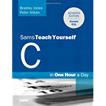 C Programming in One Hour a Day, Sams Teach Yourself (Sams Teach Yourself...in One Hour)