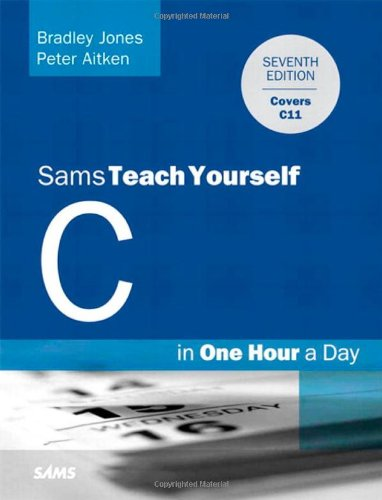 Yourself Teach C Sams (Sams Teach Yourself C in One Hour a Day)