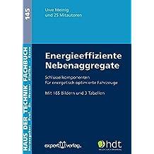 Energieeffiziente Nebenaggregate: Schlüsselkomponenten für energetisch optimierte Fahrzeuge (Haus der Technik - Fachbuchreihe)