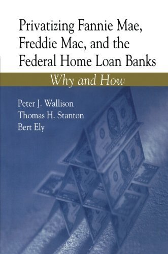 privatizing-fannie-mae-freddie-mac-and-the-federal-home-loan-banks-why-and-how-by-peter-j-wallison-2