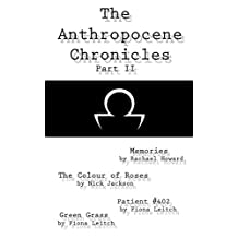 The Anthropocene Chronicles Part II (English Edition)