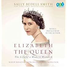 [(Elizabeth the Queen: The Life of a Modern Monarch * * )] [Author: Sally Bedell Smith] [Jan-2012]