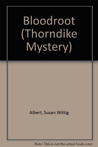 Bloodroot: A China Bayles Mystery (Thorndike Press Large Print Mystery Series)