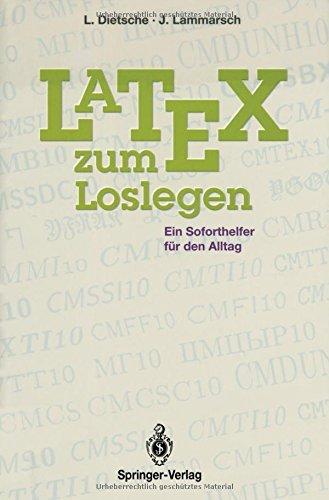 Latex zum Loslegen: Ein Soforthelfer f????r den Alltag (German Edition) by Luzia Dietsche (1996-04-24)