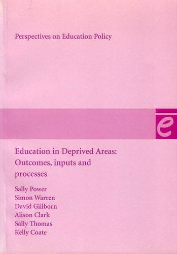 Education in Deprived Areas: Outcomes, inputs and processes (Perspectives on Education Policy)