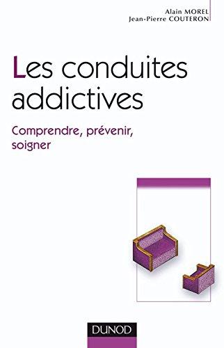 Les conduites addictives - Comprendre, prévenir, soigner