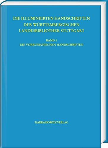 Die vorromanischen Handschriften der Württembergischen Landesbibliothek Stuttgart (Die Handschriften der Württembergischen Landesbibliothek Stuttgart, Band 1)