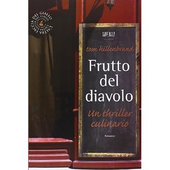 Frutto Del Diavolo. Un Thriller Culinario