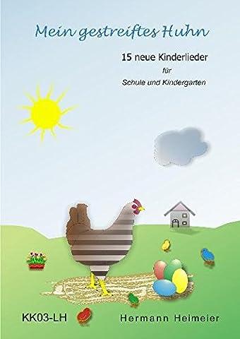 Mein gestreiftes Huhn: 15 neue Kinderlieder für Schule und Kindergarten