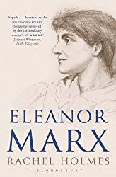 Eleanor Marx: A Life by Rachel Holmes (21-May-2015) Paperback