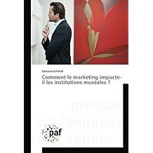 Comment le marketing impacte-il les institutions muséales ?