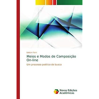 Meios e Modos de Composi¿ On-line: Um processo po¿co de busca