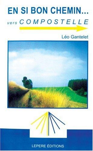 En si bon chemin vers Compostelle par Léo Gantelet