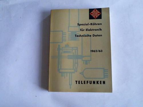 Spezial-Röhren für Elektronik. Technische Daten 1962/63