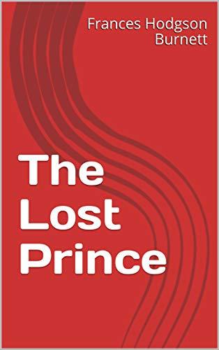 The Lost Prince (English Edition) eBook: Frances Hodgson Burnett ...