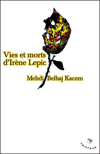 Vies et morts d'Irne Lepic