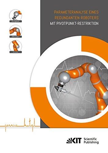 Parameteranalyse eines redundanten Roboters mit Pivotpunkt-Restriktion