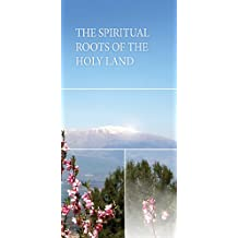 The Spiritual Roots of the Holy Land