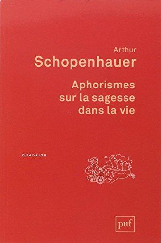 Aphorismes sur la sagesse dans la vie par Arthur Schopenhauer
