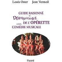 Guide raisonné et déraisonnable de l'opérette et de la comédie musicale (Musique)