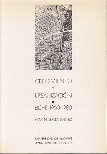 CRECIMIENTO Y URBANIZACIÓN (ELCHE 1960-1980)