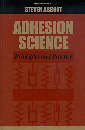 Adhesion Science: Principles and Practice by Steven Abbott (2015-06-29)