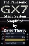 The Panasonic GX7 Menu System Simplified