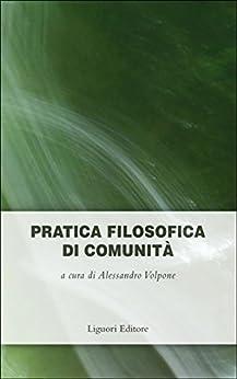 Pratica filosofica di comunità: a cura di Alessandro Volpone (Impariamo a pensare) di [Volpone, Alessandro]