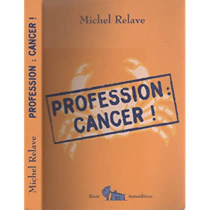 Profession : Cancer !