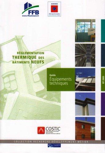 Réglementation thermique des bâtiments neufs : Guide équipements techniques par FFB