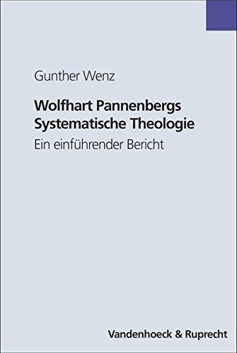 Wolfhart Pannenbergs Systematische Theologie. Ein einführender Bericht